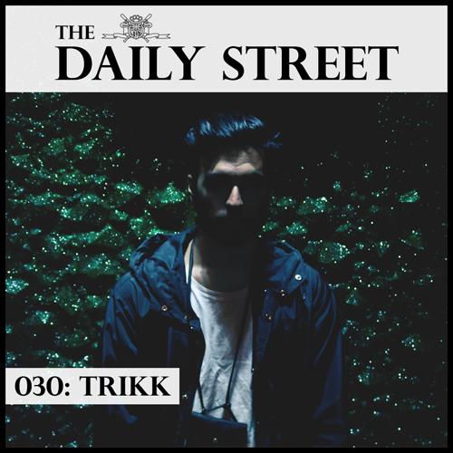 The-Daily-Street-Mixtape-030-Trikk
