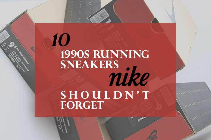 10-1990s-Running-Sneakers-Nike-Shouldnt-Forget