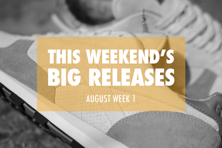 This-Weekends-Big-Releases-The-Daily-Street-August-Week-1