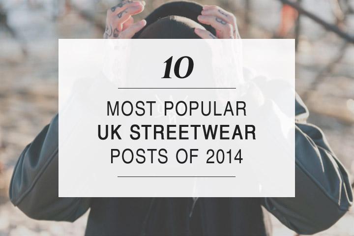 10-most-popular-UK-streetwear-posts-of-2014
