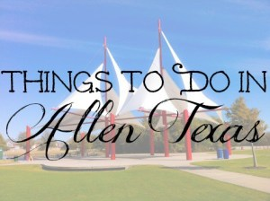 Things to Do in Allen Texas