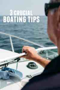 Three Crucial Boating Tips To Keep You Safe This Summer