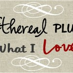 My August Button Partner – Ethereal Plus What I Love