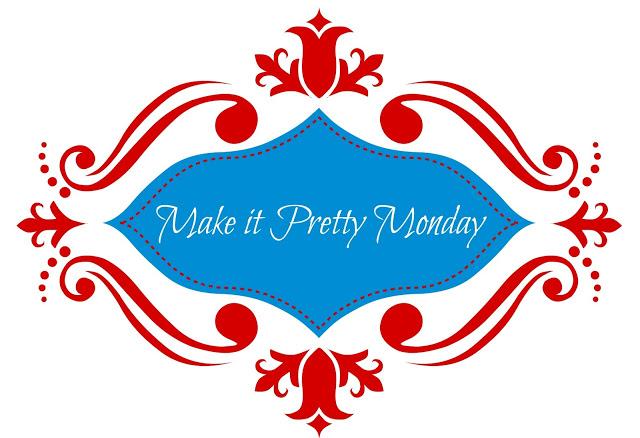 Make-it-Pretty-Monday-Image-5.jpg-5
