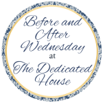 Before and After Wednesday – Week 25