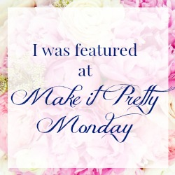 http://www.thededicatedhouse.com/2016/04/make-pretty-monday-week-174.html