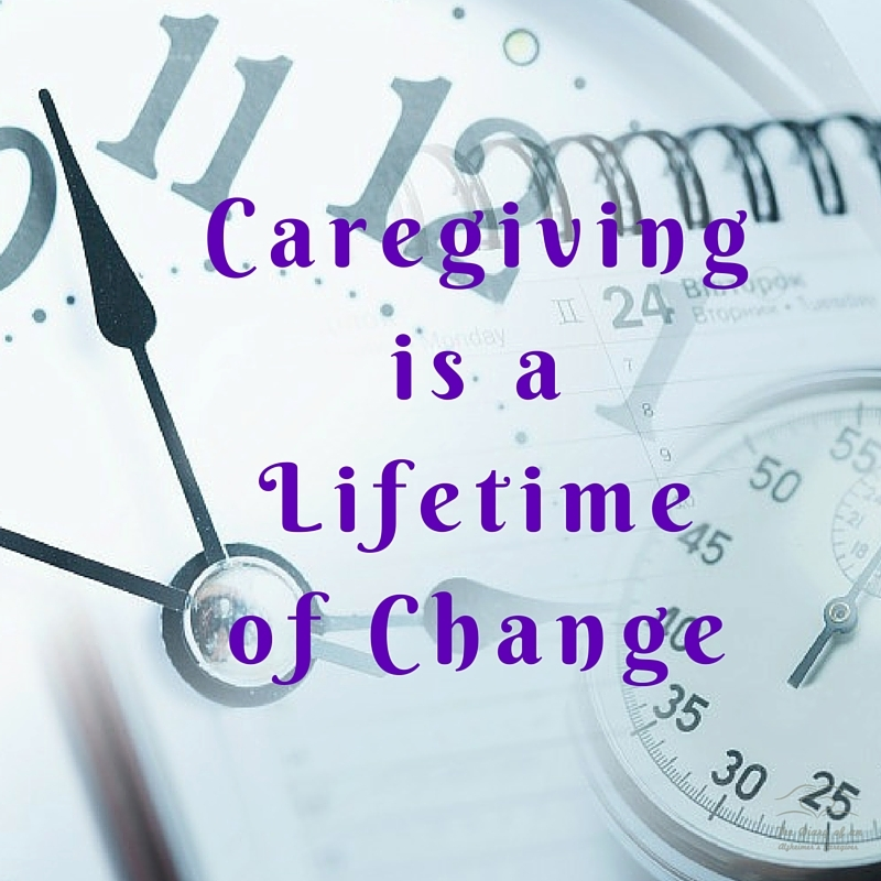 Caregiving is a lifetime of change  http://www.thediaryofanalzheimerscaregiver.com/2014/08/caregiving-lifetime-change/
