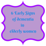 6 Early Signs of Dementia in Elderly Women written by Erica Silva