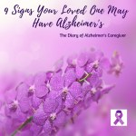 9 Signs Your Loved One May Have Alzheimer's