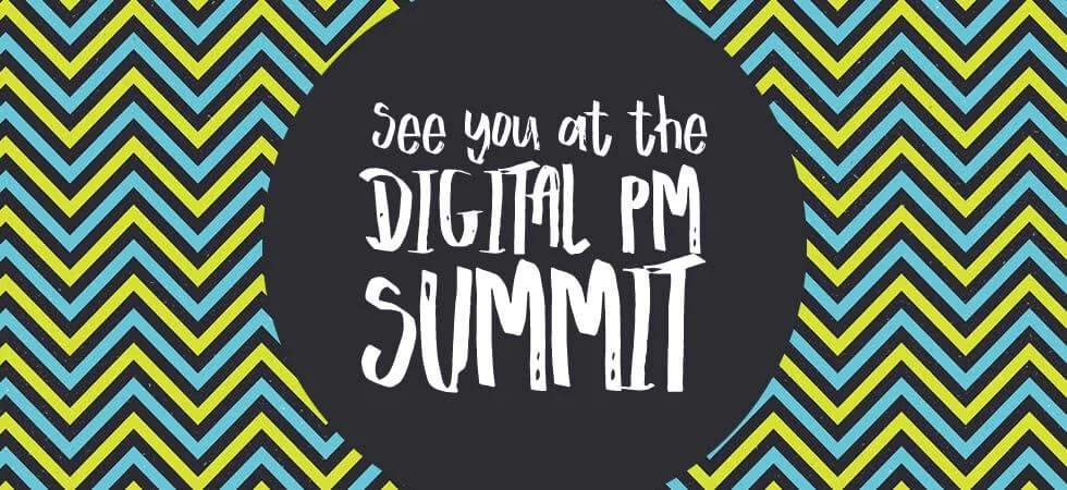 see you at the digital pm summit