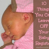 10 Things You Can Leave Off Your Baby Registry