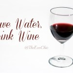 Moms Drink Wine to Save Water