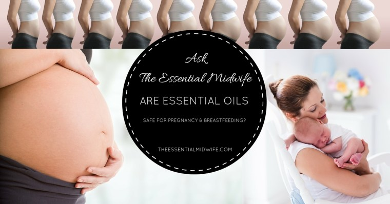 Are essential oils safe in pregnancy & breastfeeding?