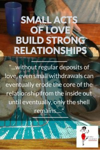Small Acts of Love Build Strong Relationships