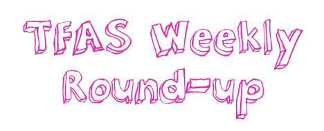 TFAS Weekly Round-Up
