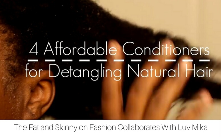 Luv Mika Shares Four Affordable Conditioners For Detangling Natural Hair