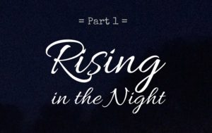 Part 1 Rising in the Night