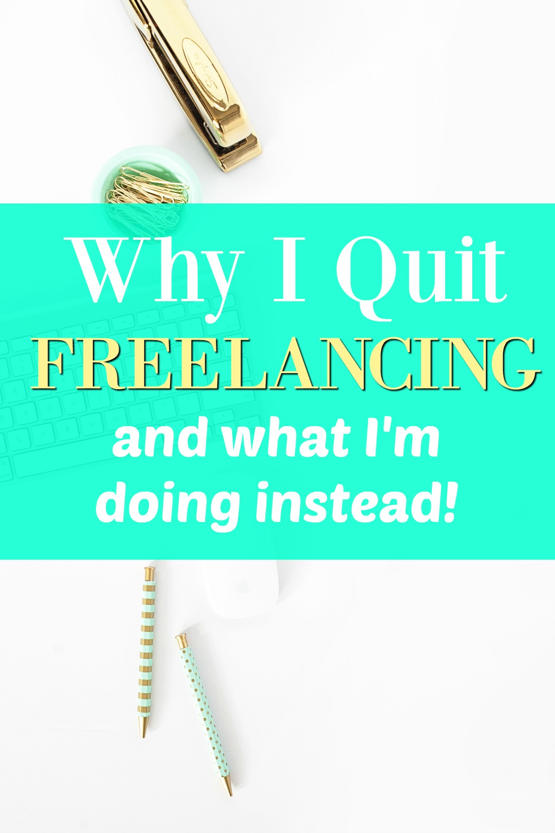 Five months ago, I decided to completely quit freelancing. I've been freelancing for 4+ years but decided it was time to throw in the towel. For me, it's been a great decision! Here is why I quit freelancing ...and what I'm doing instead to earn money from home!