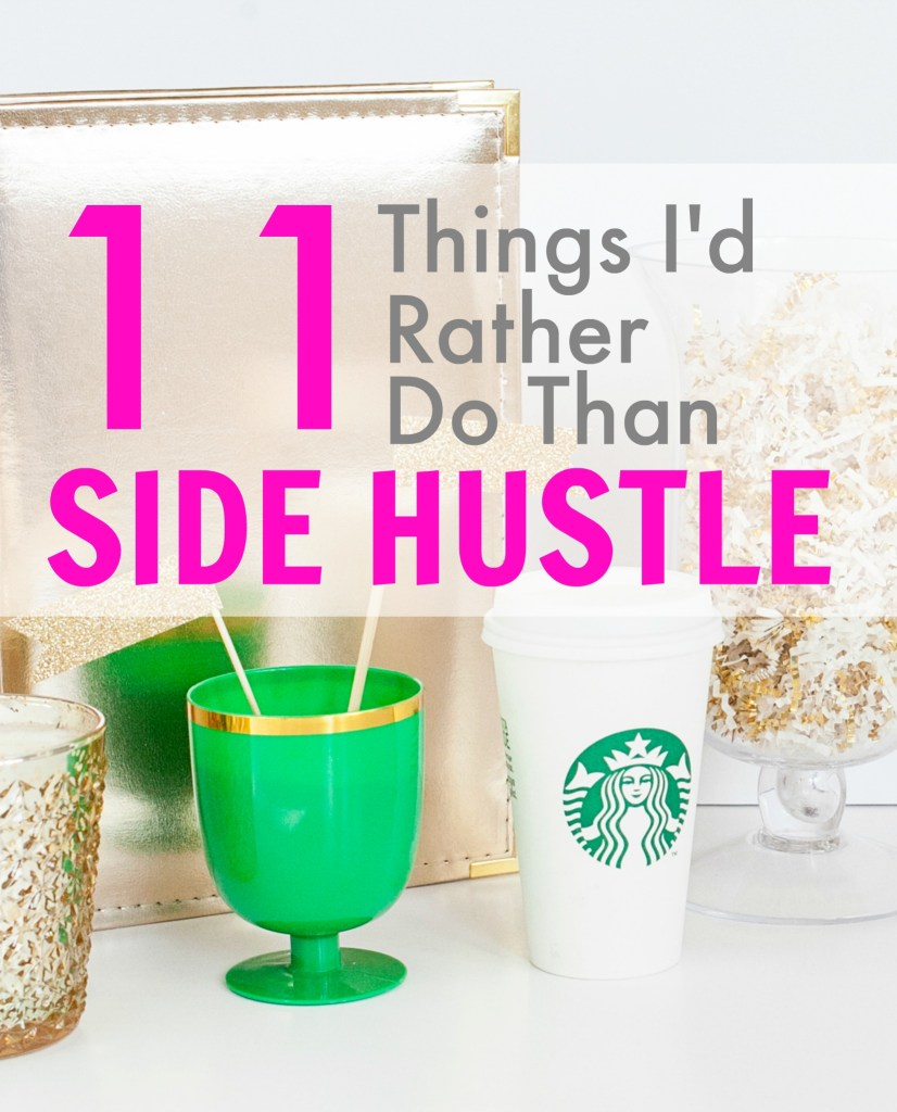 I'm all about side hustling, trust me! But lately, there are about a million other things I'd rather do than side hustle. Here are 11 of them :) And don't worry, if you are just trying to get started with side hustling, I have a good amount of resources for you in this post, too!