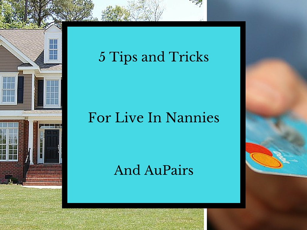 5 Tips and Tricks for Live In Nannies and AuPairs-2