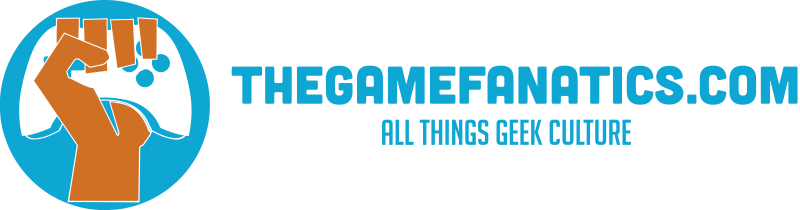 The Game Fanatics - All Things Geek Culture