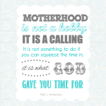 Motherhood is a Calling Printable