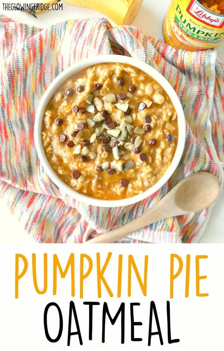 Pumpkin Pie Oatmeal - The Glowing Fridge
