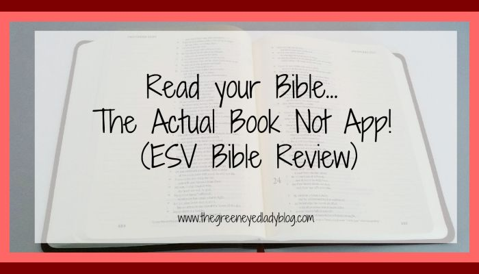 Read your Bible…The Actual Book Not App (ESV Bible Review)