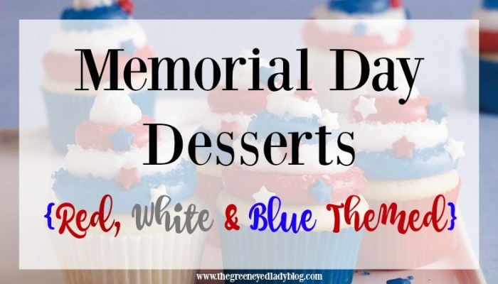 Memorial Day Desserts {Red, White & Blue Themed}