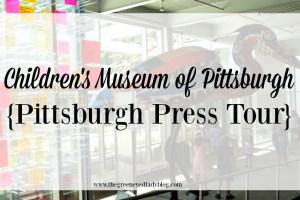 Children's Museum of Pittsburgh {Pittsburgh Press Tour}