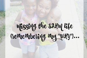 "Missing the SAHM Life {remembering my ""WHY""}…"