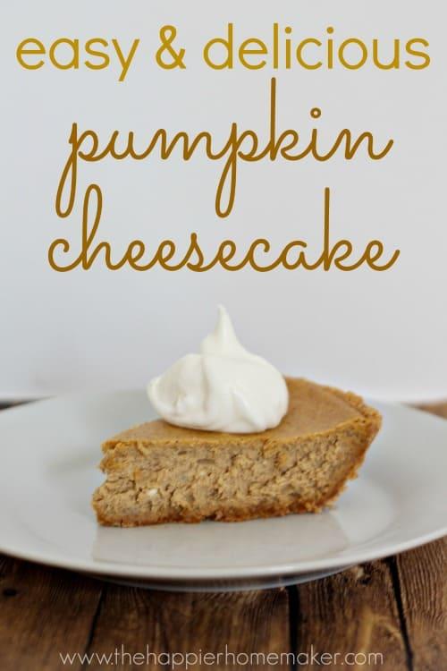 Easy Pumpkin Cheesecake - The Happier Homemaker
