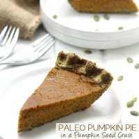 Paleo Pumpkin Pie in a Pumpkin Seed Crust + A Healthy Thanksgiving Dinner Menu!