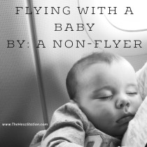 Flying with a Baby | By: A Non-Flyer