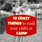 10 Things to mail your child at Summer Camp