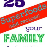 25 Superfoods that your kid's just might eat