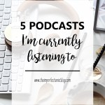 5-podcasts-im-currently-listening-to