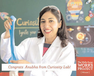 Anubha Bhatla's Curiosity Lab Inc. is a grand prize winner in the Wells Fargo Works Project contest and will receive$25,000, along with six months of guidance and mentorship from a small business professional, as well as tailored solution for their business.