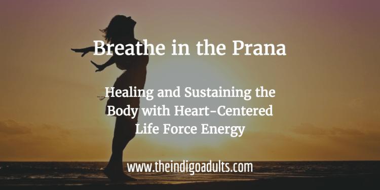 Breathe Prana Heart-Centered Life Force Energy Healing