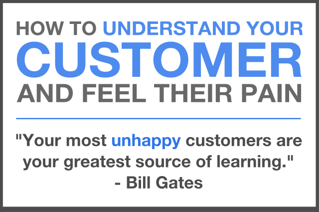 How to understand your customer and feel their pain