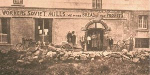 Bakery workers in Bruree in 1921 declare, 'We make Bread not profits'.