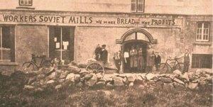 Bakery workers in Bruree in 1921 declare, 'We make Bread not profits'.