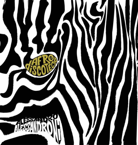 Alessandro Alessandroni – Afro Discoteca [Four Flies Records]