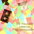 The Italo Job Carnival Extravaganza