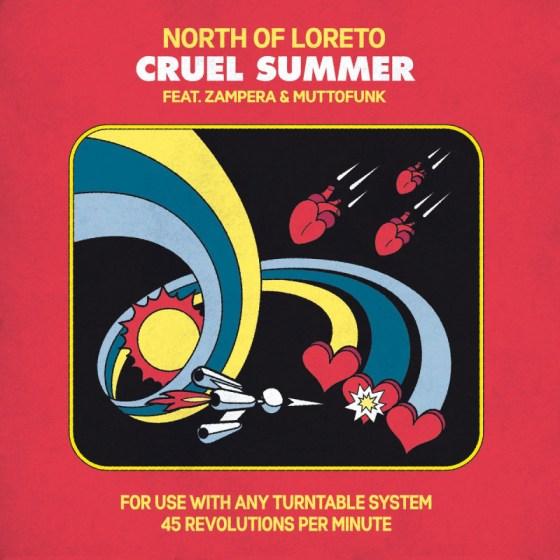 North Of Loreto - Cruel Summer feat. Zampera & MuttoFunk [Com Era Records]