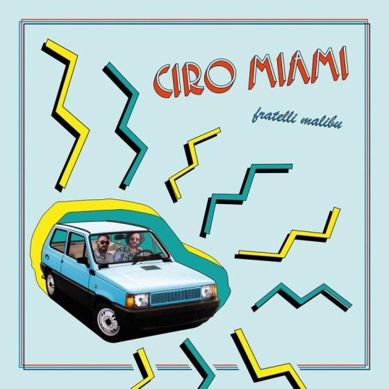 Fratelli Malibu - Ciro Miami [La Scimmia Records]