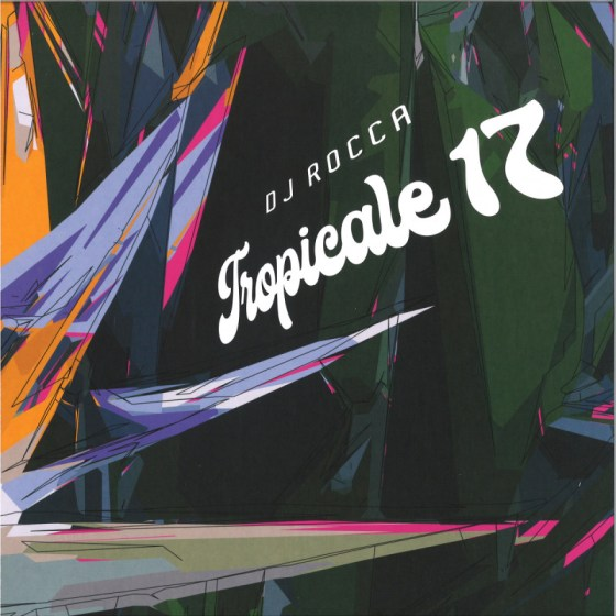 DJ Rocca - Tropicale 17 [Whiskey Pickle]