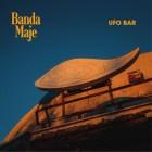 Banda Maje - Ufo Bar [Four Flies Records]