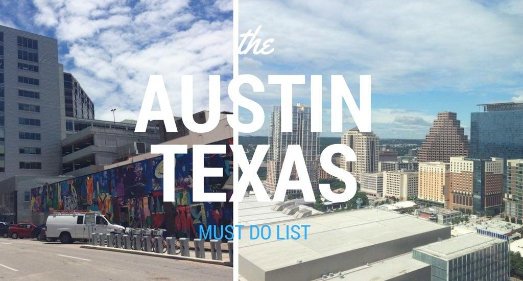 Austin Texas Must Do List -The Jax Blog