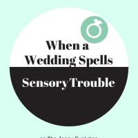 When a Wedding Spells (Sensory) Trouble